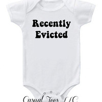 Recently Evicted Funny Onesuit Bodysuit for the Baby