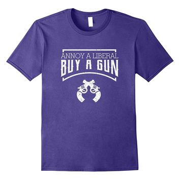 Annoy A Liberal Buy A Gun Funny 2nd Amendment Shirt