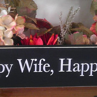 Happy Wife Happy Life Wooden Sign READY TO SHIP Black and White