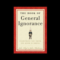 The Book of General Ignorance by John Lloyd and John Mitchinson (2007, Hardcover)