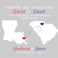 Gift for Best Friend Birthday - Long Distance Relationship Gift - 8x10 Art Maps Print, Best Friends Are Connected Heart to Heart - Custom