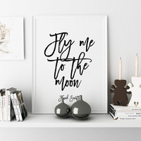 "FRANK SINATRA QUOTE ""Fly Me To The Moon"" Love Sign Gift For Boyfriend Gift Idea Love Sign Inspirational Quote Wall Art Quote print Love Art"
