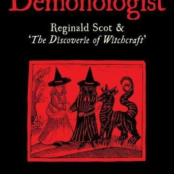 England's First Demonologist: Reginald Scot & 'The Discoverie of Witchcraft'