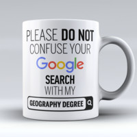 "Limited Edition - ""Geography Degree"" 11oz Mug"