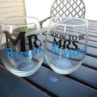 Mr and Soon To be Mrs. Wine Glass Set , His and Her  Glasses , Personalized Glasses, Engagement Wine Glasses Gift Set
