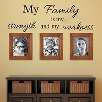 Wall Decals Quote My Family is my strength and my weakness Decal Vinyl Sticker Home Decor Kitchen Interior Bedroom Hall Dorm Murals MN566