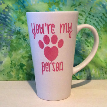 You're my person coffee mug,paw print mug, unique mug, cute mug, adorable mug, unique mugs,cat lover mug, dog lover mug, pet lover mug
