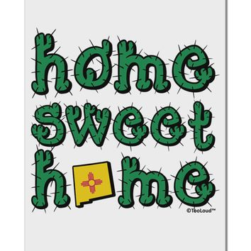 "Home Sweet Home - New Mexico - Cactus and State Flag Aluminum 8 x 12"" Sign by TooLoud"