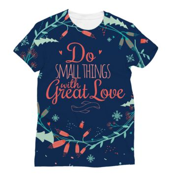Do the Small Thing with Great Love AWDis Sublimation T-Shirt