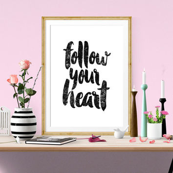 Follow Your Heart, Inspirational Poster, Watercolor, Typographic Art, Motivational Print, Printable Quotes, Instant Download, Bedroom Decor