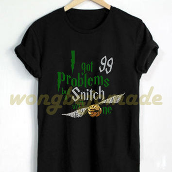 I Got 99 Problems But a Snitch Ain't One Shirt Harry Potter T Shirt Muggles Black and Navy Color T-Shirt Series #2