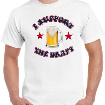 Funny Beer Drinking Shirt - I Support The Draft Men's Funny T shirt