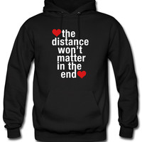 the distance won't matter in the end Hoodie