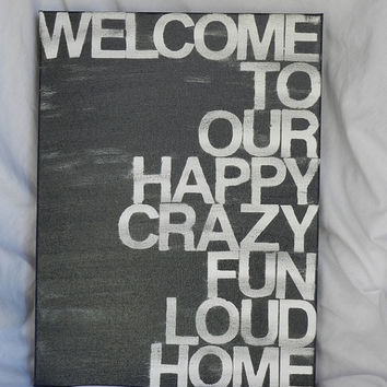 welcome to our...home - in your preferred color - 12 x16 - hand painted canvas sign - custom color