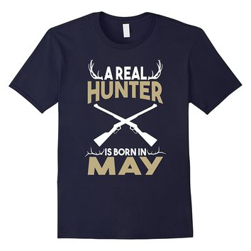 A Real Hunter is Born in May Outdoors T-Shirt