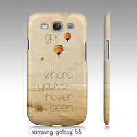 """Samsung galaxy S3, iphone 4,4s, 5 case-""""go where you've never been"""", beach photography, whimsical"""