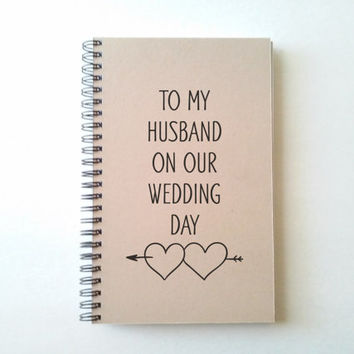 To my husband on our wedding day, 5x8 Journal, diary, sketchbook, spiral notebook brown kraft journal, wedding gift, memory book, bride gift