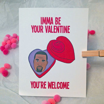 Funny Valentine Card for Boyfriend Girlfriend Kanye Rapper Rap Hip Hop Imma Be Your Valentine