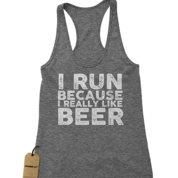 I Run Because I Like Beer Racerback Tank Top for Women