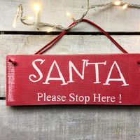 Santa Please Stop Here ! Christmas Decor. Holiday Decor. Christmas Eve. Father Christmas Sign. Custom Sign.