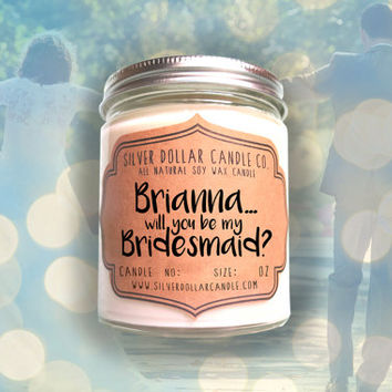 PERSONALIZED Bridesmaid Gift   Will you be my Bridesmaid, personalized, Bridesmaid Candle, personalized gift, soy candle, bridesmaid gifts