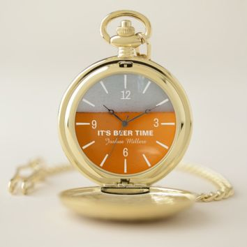 Its Beer Time funny personal customizable Pocket Watch