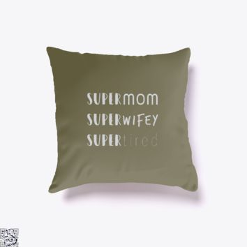 Super Mom Wifey Tired, Mother's Day Throw Pillow Cover
