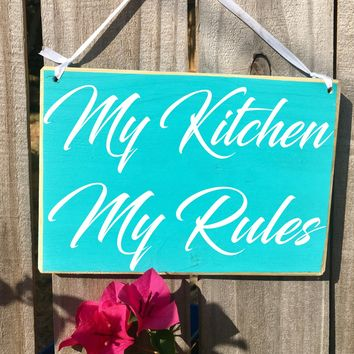 10x8 My Kitchen My Rules Wood Sign