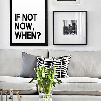 "Printable Quote Art Typography Poster ""If Not Now When"" Inspirational Print Motivational Quote Gym Poster Fitness Quote Office Decor Poster"