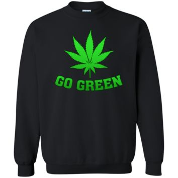 Go Green Weed T Shirt Vape Nation Marijuana Leaf 420 G180 Gildan Crewneck Pullover Sweatshirt  8 oz.