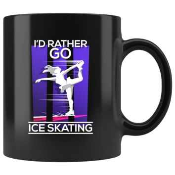 I'd Rather Go Ice Skating Ice Skater Gifts Mug v1
