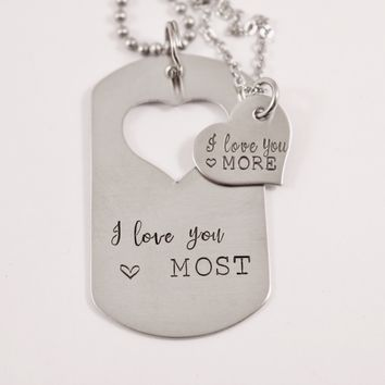 """I love you more"" &  ""I love you most"" - dog tag set"