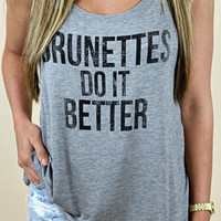 Brunettes Do It Better Tank