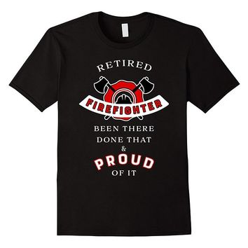 Retired Firefighter Been There Done That & Proud Of It Printed T-Shirt - Men's Crew Neck T-Shirt