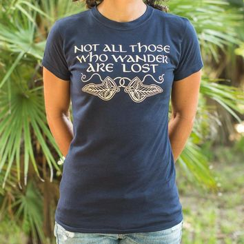 Not All Those Who Wander Are Lost T-Shirt (Ladies)