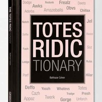 Totes Ridictionary By Balthazar Cohen - Assorted One