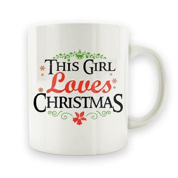 DCCK This Girl Loves Christmas - 15oz Mug