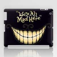 We're All Mad Here iPad Case by Greckler