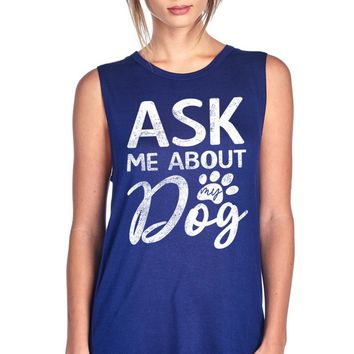 ASK ME ABOUT MY DOG W/ PAW GRAPHIC MUSCLE TANK TOP