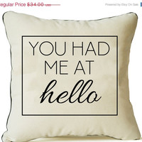 4th of July SALE Decorative Pillow Cover -You Had Me At Hello -Couple Pillowcase -Throw Pillows -Organic Cotton Pillow -Present -Photo Prop