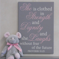 She Is Clothed In Strength And Dignity And She Laughs Without Fear Of The Future - Proverbs 31 25 Pink and Gray Baby Girl Nursery Decor Sign