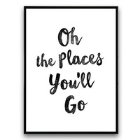 Quote print, Oh, the Places You'll Go, Dr Seuss print, Scandinavian Print, Wall Decor, Inspirational Poster, Wisdom Quote, Words art,