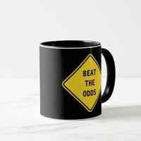 Beat The Odds - Road Sign Mug. Mug