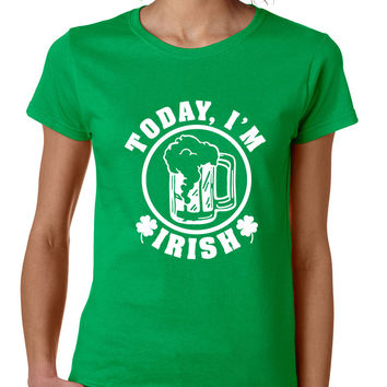 Today I'm Irish women t-shirt saint patricks day