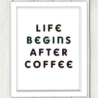 Life begins after coffee printable art,DIGITAL FILE, wall art, home decor,art print,instant download