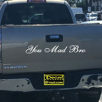 You Mad Bro Tailgate Decal Sticker 4x4 Diesel Truck SUV