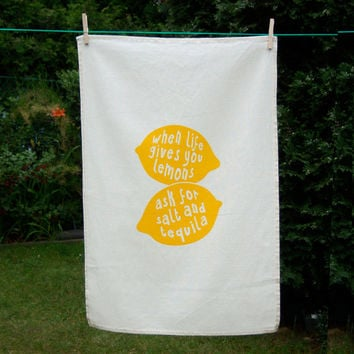 """Tea Towel Screen Print Natural Cotton: """"When life gives you lemons, ask for salt and tequila"""", Hand Printed, with Hanging Loop"""