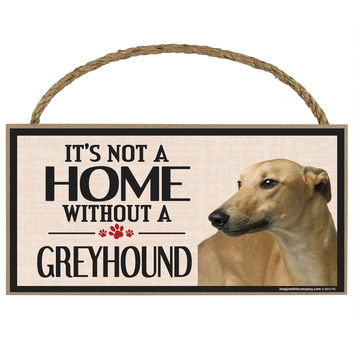 It's Not a Home Without a Greyhound Wood Sign