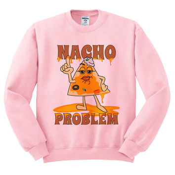 Pink Crewneck - Nacho Problem - Sweatshirt Sweater Jumper Pullover Beach Spring Summer Outfit Food Pun Funny