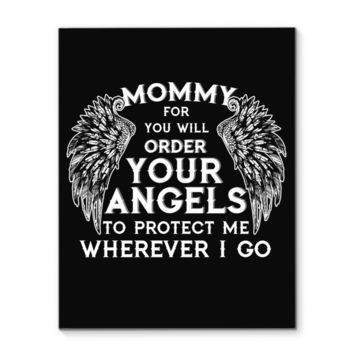 Mommy For You Will Order Your Angels Canvas Prints
